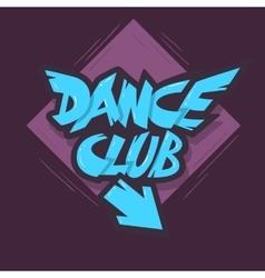 Dance Club Graffiti Aesthetic Signboard Design vector