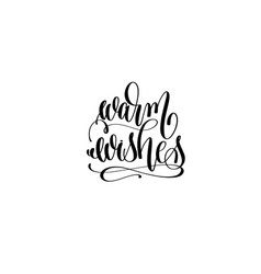 Warm wishes - hand lettering black ink phrase to vector