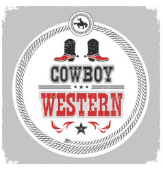 Western label with cowboy shoes and wild west vector