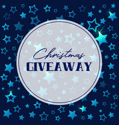 Christmas giveaway banner with shining stars vector