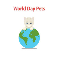 world pet day conceptcute cat vector image