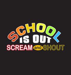 School quotes and slogan good for t-shirt school vector
