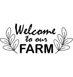 welcome to our farm on white background farm vector image