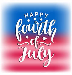 Happy fourth july hand written ink lettering vector