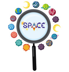 space logo in magnifying glass with many planets vector image