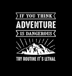 Adventure quote and saying good for print vector