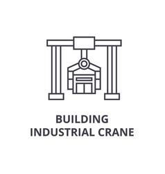 Building industrial crane line icon sign vector