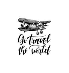 Go travel world hand lettering travel vector
