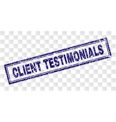 Grunge client testimonials rectangle stamp vector