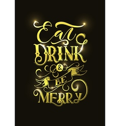 Hand sketched Eat drink and be merry lettering vector image
