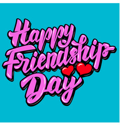 happy friendship day lettering phrase with heart vector image vector image