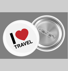 real white steel brooch with i love travel word vector image