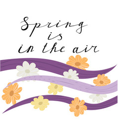 Spring is in the air lettering handwrighting card vector