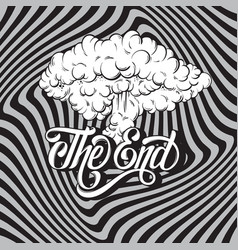 handwritten lettering the end made in vintage vector image