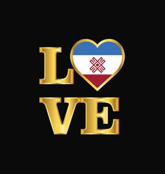 Love typography mari-el flag design gold lettering vector