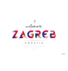 Welcome to zagreb croatia card and letter design vector