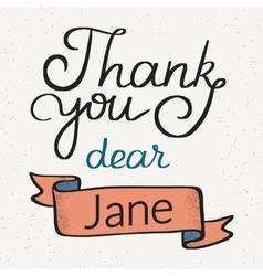 Thank you dear Jane handwritten design vector image vector image