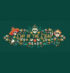 Day of the dead sugar skull typography banner vector