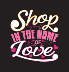 shopping quotes and slogan good for t-shirt shop vector image