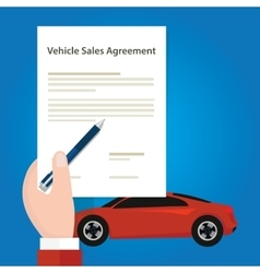 vehicle sales agreement document paper car hand vector image