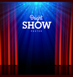 bright show poster design template stage vector image