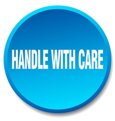 Handle with care blue round flat isolated push vector