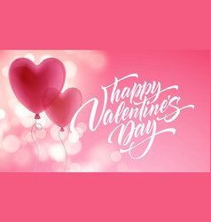 valentines day lettering on heart balloon vector image