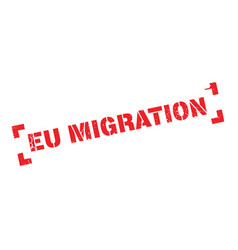 Eu migration rubber stamp vector
