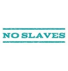 No Slaves Watermark Stamp vector