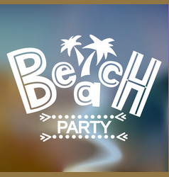 beach party on blur vector image