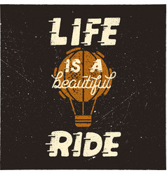 life is a beautiful ride vintage hand drawn vector image