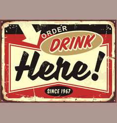 order drinks here retro cafe bar sign vector image