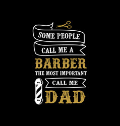father day quote and saying best gift for dad vector image