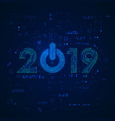 graphic new year 2019 in technology style vector image