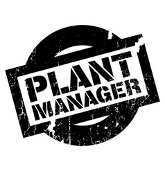 Plant manager rubber stamp vector
