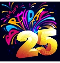 Fireworks Happy Birthday with a gold number 25 vector image