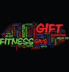 give the gift of fitness text background word vector image