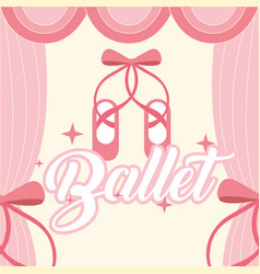 Pink ballet pointe shoes frame curtain ballet vector
