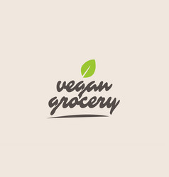 Vegan grocery word or text with green leaf vector