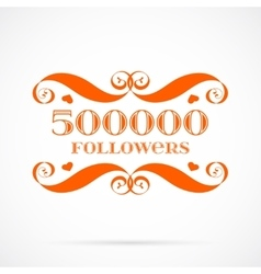 500000 followers badge over white vector image