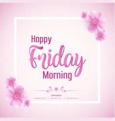 beautiful happy friday morning background vector image