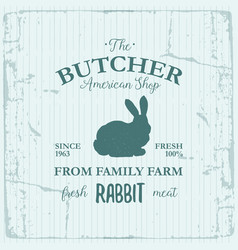 Butcher american shop label design with rabbit vector