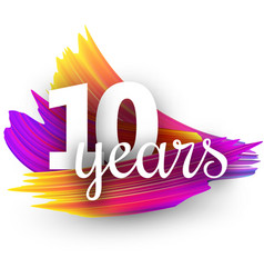 Ten years greeting card with colorful brush vector