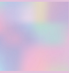 abstract blurred pastel color holographic trendy vector image