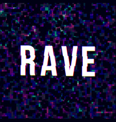 Bright rave sign vector