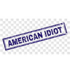 Grunge american idiot rectangle stamp vector