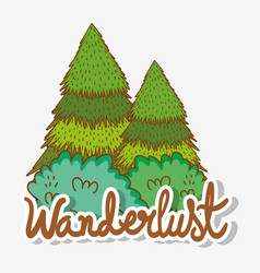 Nature trees to wanderlust explore adventure vector