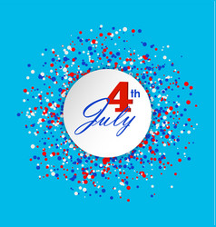 4th of july greeting card with circle made of vector image vector image