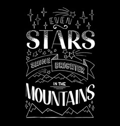 Even stars shine brighter in the mountains vector