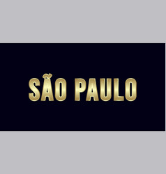 sao paulo city typography design greetings for vector image